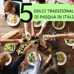 5 dolci tradizionali di Pasqua in Italia