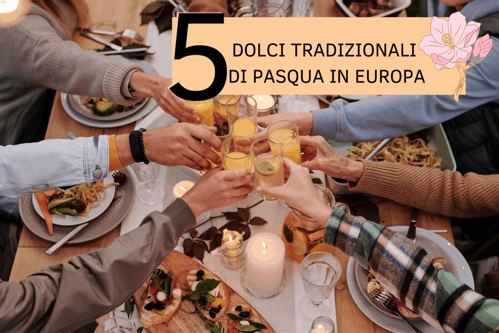 5-dolci-tradizionali-di-Pasqua-in-Europa-cinque-gusti